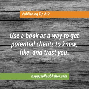 use a book as a way to get people to know like and trust you
